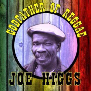Joe Higgs - Godfather of Reggae Music