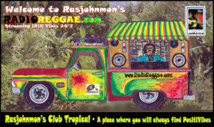 Welcome to Rasjohnmon's Club Tropical - Home of RadioReggae and the most IRIE Reggae Music Mixes in cyberspace. One Love and PositiVibes ALWAYS.